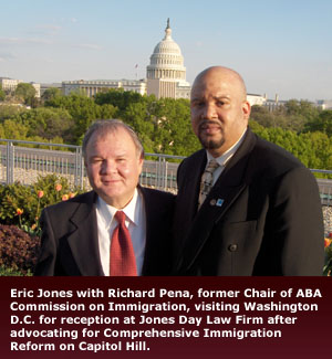 Empower Law - Eric Jones with Richard Pena, former Chair of ABA Commission on Immigration, visiting Washington D.C. for reception at Jones Day Law Firm after advocating for Comprehensive Immigration Reform on Capitol Hill.